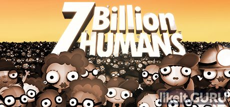 Download full game the 7 Billion Humans via torrent on PC