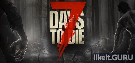 ✅ Download 7 Days To Die Full Game Torrent | Latest version [2020] Simulator