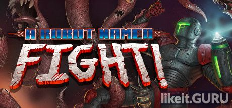 ✅ Download A Robot Named Fight! Full Game Torrent | Latest version [2020] Arcade