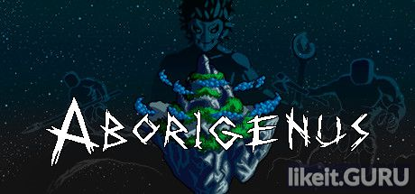 ❌ Download Aborigenus Full Game Torrent | Latest version [2020] Arcade