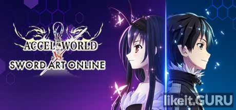 ✅ Download Accel World VS. Sword Art Online Full Game Torrent | Latest version [2020] RPG
