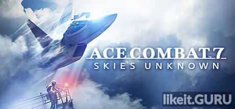Download full game ACE COMBAT 7: SKIES UNKNOWN via torrent on PC