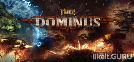 ✅ Download Adeptus Titanicus: Dominus Full Game Torrent | Latest version [2020] Strategy