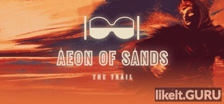 ✅ Download Aeon of Sands - The Trail Full Game Torrent | Latest version [2020] RPG