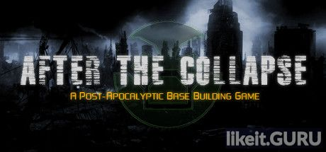 ✅ Download After the Collapse Full Game Torrent | Latest version [2020] Simulator