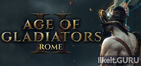 ✅ Download Age of Gladiators II: Rome Full Game Torrent | Latest version [2020] RPG