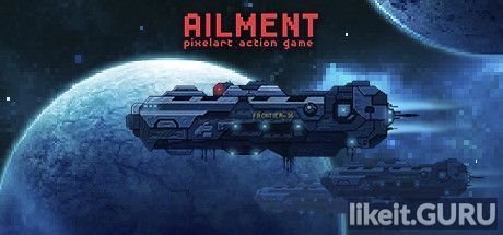 Download full game via torrent Ailment on PC