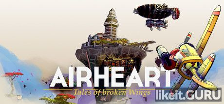 ✅ Download AIRHEART - Tales of broken Wings Full Game Torrent | Latest version [2020] Arcade