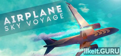 ✅ Download Airplane Sky Voyage Full Game Torrent | Latest version [2020] Simulator