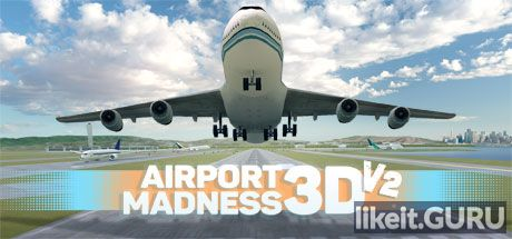 ✅ Download Airport Madness 3D: Volume 2 Full Game Torrent | Latest version [2020] Simulator