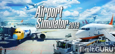 ✅ Download Airport Simulator 2019 Full Game Torrent | Latest version [2020] Simulator