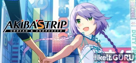 Download full game Akiba''s Trip: Undead & Undressed via torrent on PC
