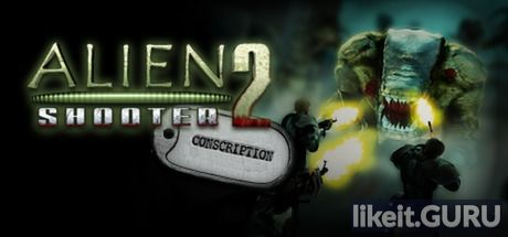 ✅ Download Alien Shooter 2: Conscription Full Game Torrent | Latest version [2020] Shooter