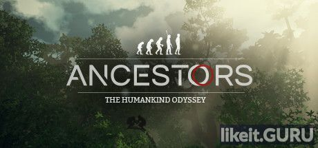 ✅ Download Ancestors: The Humankind Odyssey Full Game Torrent | Latest version [2020] RPG