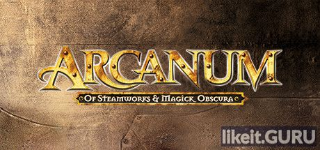 ✅ Download Arcanum: Of Steamworks and Magick Obscura Full Game Torrent | Latest version [2020] RPG