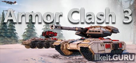 ✔️ Download Armor Clash 3 [RTS] Full Game Torrent | Latest version [2020] Strategy