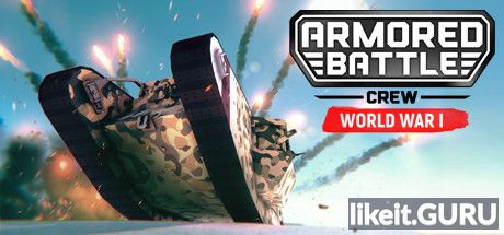 ✅ Download Armored Battle Crew Full Game Torrent | Latest version [2020] Simulator