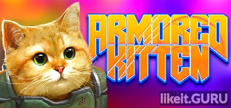 ❌ Download Armored Kitten Full Game Torrent | Latest version [2020] Arcade