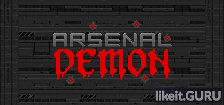 ✅ Download Arsenal Demon Full Game Torrent | Latest version [2020] Shooter