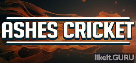 ✅ Download Ashes Cricket Full Game Torrent | Latest version [2020] Simulator