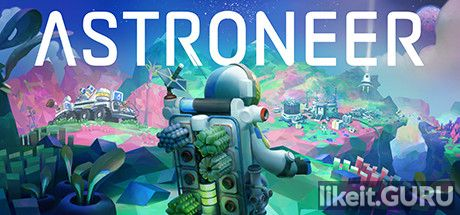 ✅ Download Astroneer Full Game Torrent | Latest version [2020] Action