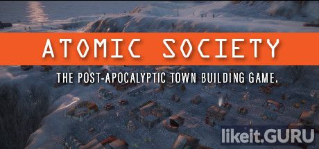 ✅ Download Atomic Society Full Game Torrent | Latest version [2020] Simulator