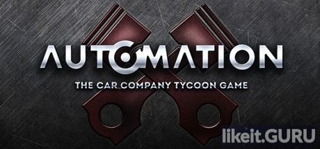 ✅ Download Automation: The Car Company Tycoon Game Full Game Torrent | Latest version [2020] Simulator