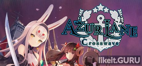 ✅ Download Azur Lane Crosswave Full Game Torrent | Latest version [2020] RPG