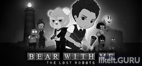 ✅ Download Bear With Me: The Lost Robots Full Game Torrent | Latest version [2020] Adventure