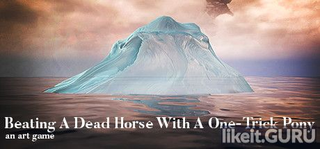 ✅ Download Beating A Dead Horse With A One-Trick Pony Full Game Torrent | Latest version [2020] Adventure