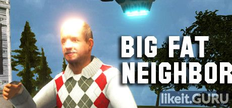 ❌ Download Big Fat Neighbor Full Game Torrent | Latest version [2020] Adventure