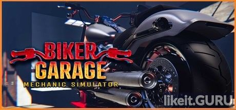 ✔️ Download Biker Garage: Mechanic Simulator Full Game Torrent | Latest version [2020] Sport