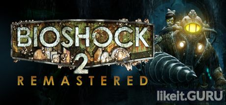 ✅ Download BioShock 2 Full Game Torrent | Latest version [2020] Shooter