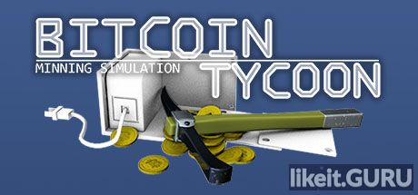 ✅ Download Bitcoin Tycoon Mining Simulation Game Full Game Torrent | Latest version [2020] Simulator