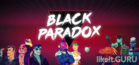 ✅ Download Black Paradox Full Game Torrent | Latest version [2020] Arcade