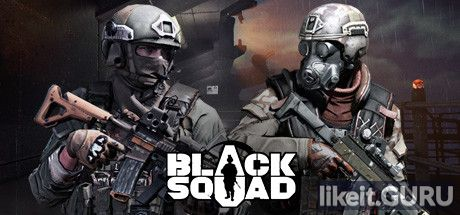 ✅ Download Black Squad Full Game Torrent | Latest version [2020] Shooter