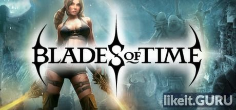 ✅ Download Blades of Time Full Game Torrent | Latest version [2020] Action