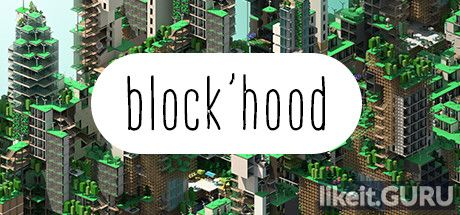 ✅ Download Block'hood Full Game Torrent | Latest version [2020] Simulator