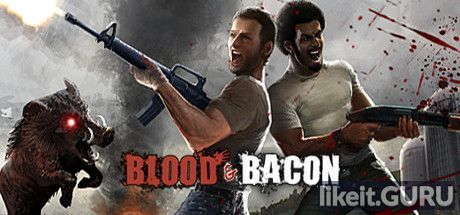 ✔️ Download Blood and Bacon Full Game Torrent | Latest version [2020] Shooter