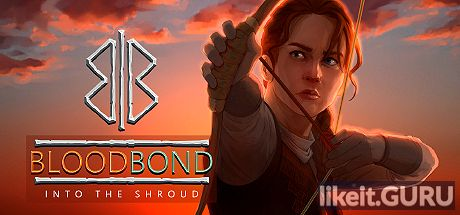 ✔️ Download Blood Bond - Into the Shroud Full Game Torrent | Latest version [2020] RPG