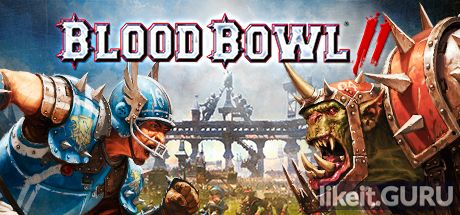 Download full game Blood Bowl 2 via torrent on PC