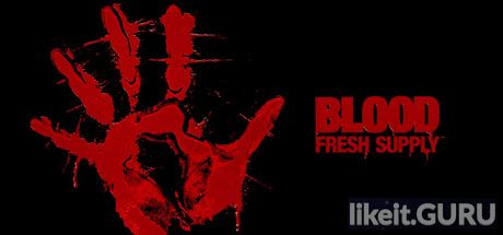 ✔️ Download Blood: Fresh Supply Full Game Torrent | Latest version [2020] Shooter