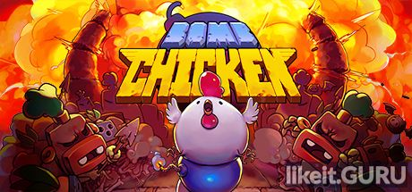 ✔️ Download Bomb Chicken Full Game Torrent | Latest version [2020] Arcade