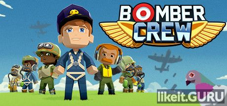 ✅ Download Bomber Crew Full Game Torrent | Latest version [2020] Simulator