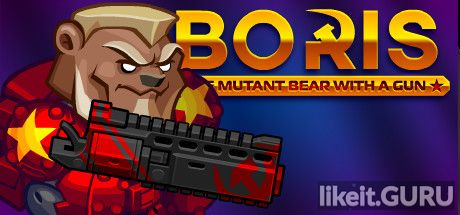 ✅ Download BORIS the Mutant Bear with a Gun Full Game Torrent | Latest version [2020] Arcade