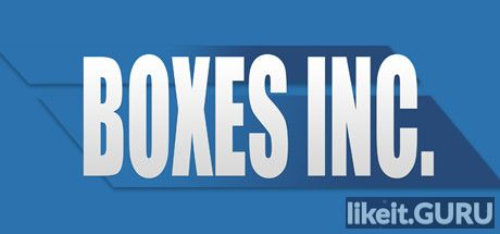 ✅ Download Boxes Inc. Full Game Torrent | Latest version [2020] Simulator
