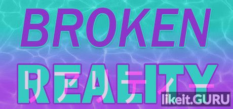 ✅ Download Broken Reality Full Game Torrent | Latest version [2020] Adventure