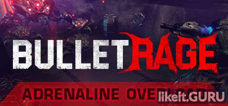 ✅ Download BulletRage Full Game Torrent | Latest version [2020] Action