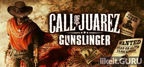 ✔️ Download Call of Juarez: Gunslinger Full Game Torrent | Latest version [2020] Shooter
