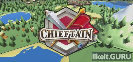 ✔️ Download Chieftain Full Game Torrent | Latest version [2020] Strategy